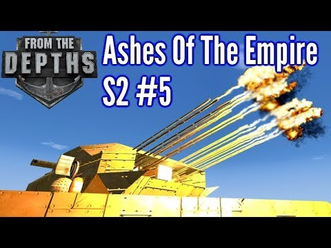 From The Depths | S2 Ep 5 | 24 Barrelled Tank!! | Ashes Of The Empire Campaign