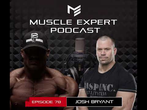 78- Josh Bryant- Jailhouse Strong, The Training Methods and Mindset to Become the Best in the World