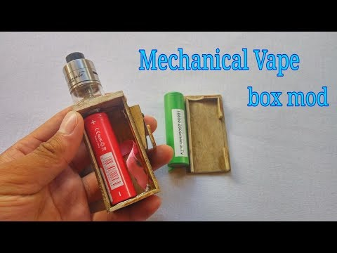 Make Mecanical Vape (Box mod)