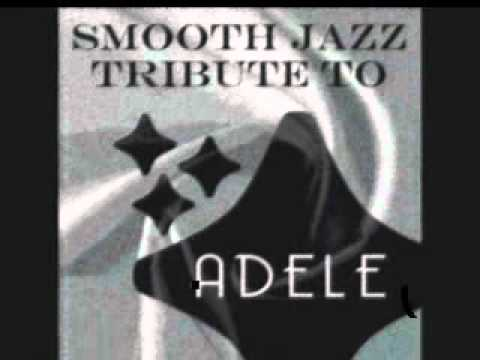 Someone Like You - Adele Smooth Jazz Tribute