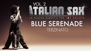 BLUE SERENADE - Terzinato per sax - ITALIAN SAX Vol. 2 - ballo liscio 2015 - basi musicali