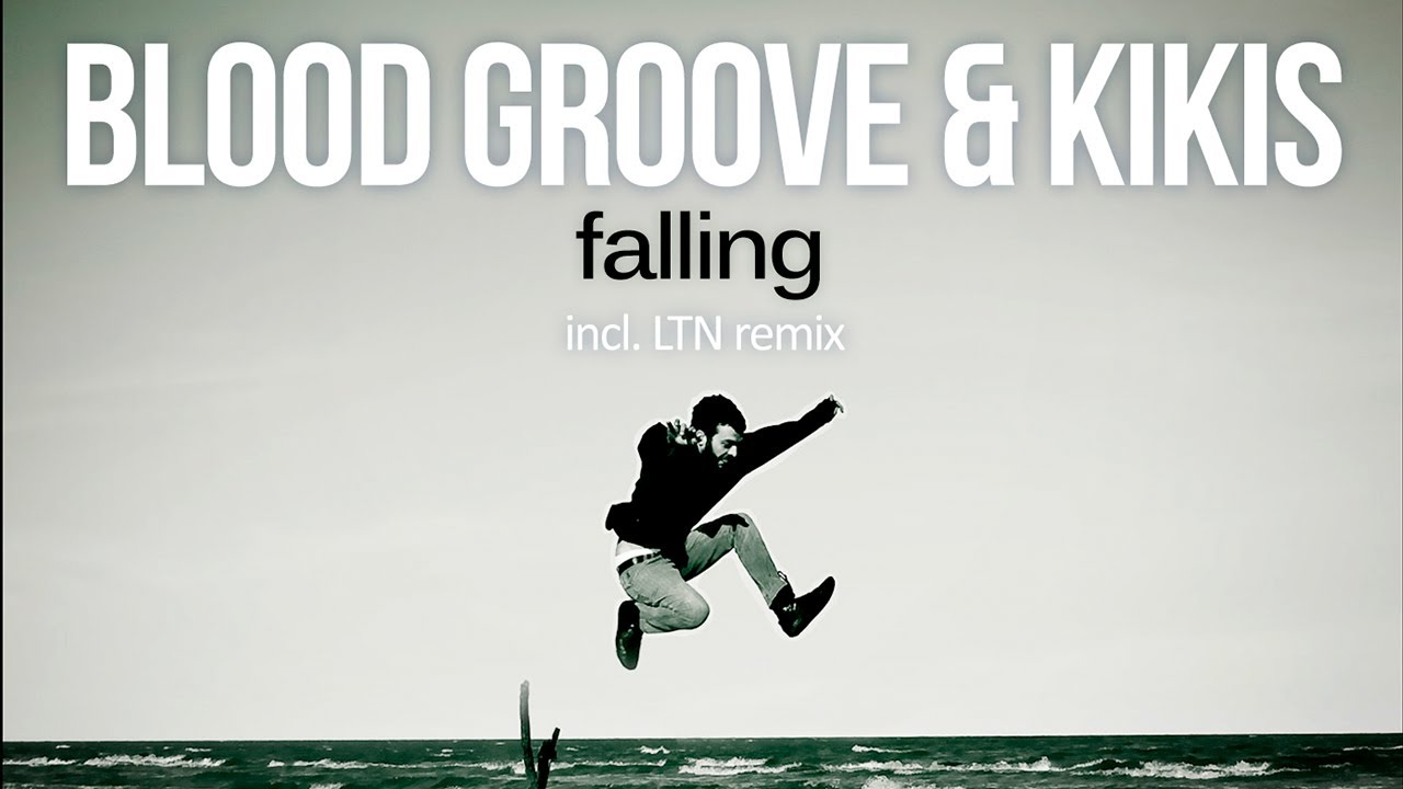 Download Blood Groove & Kikis - Falling (Original Mix) [Silk Music]