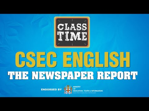 CSEC English - The Newspaper Report  -  February 12 2021