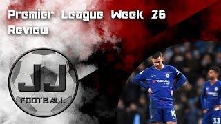Premier League Review Week 26
