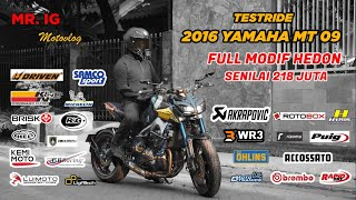 MOTOVLOG : TESTRIDE 2016 YAMAHA MT09 FULL PART MODIF HEDON TOTAL 218 JUTA
