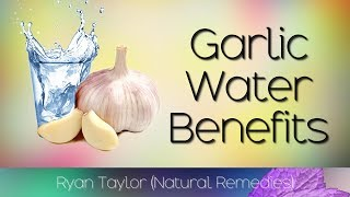 Garlic Water: Benefits for Health