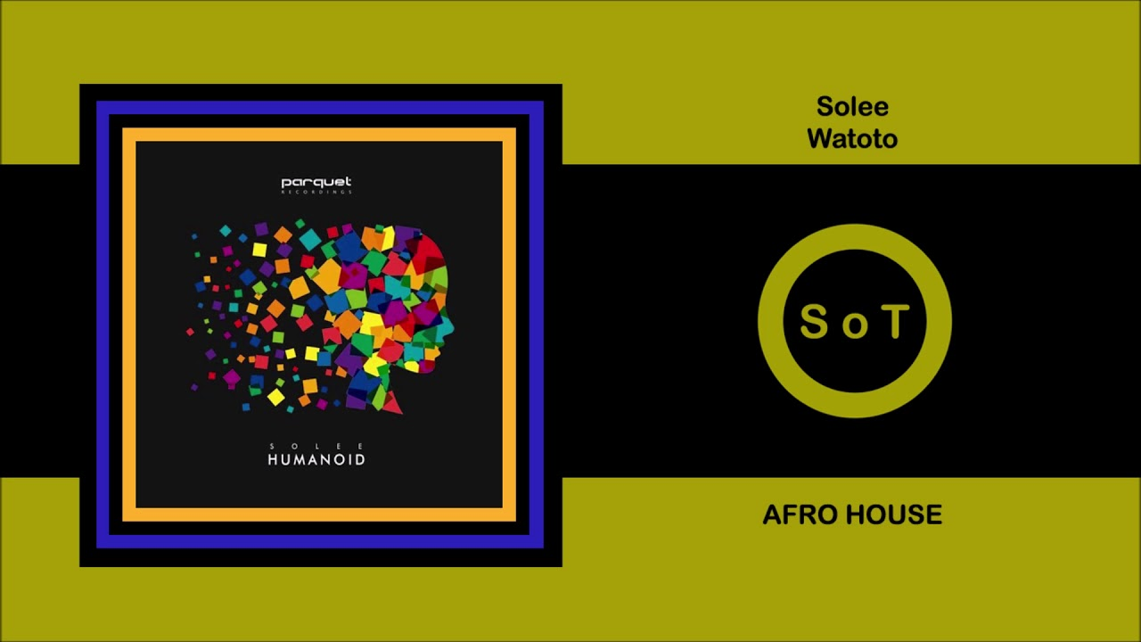 Download Solee - Watoto (Extended MIx) [Afro House] [Parquet Recordings]