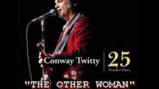 Watch Conway Twitty Other Woman in My Life video