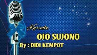 Gambar cover KARAOKE OJO SUJONO (DIDI KEMPOT)