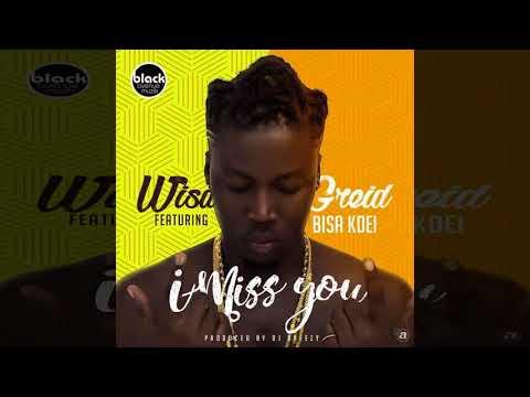 Wisa Greid - I Miss You (feat. Bisa Kdei)
