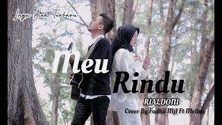 Download Lagu Aceh Terbaru - Meurindu - Rialdoni [ Cover By Fadhil Mjf Ft Melisa ]