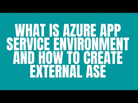 WHAT IS AZURE APP SERVICE ENVIRONMENT AND HOW TO CREATE EXTERNAL ASE