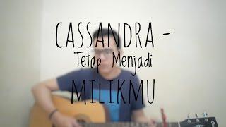 Cassandra Tetap Menjadi Milikmu Cover By Richard Adinata