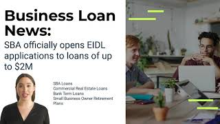Business Loan News:  SBA officially opens EIDL applications to loans of up to $2M