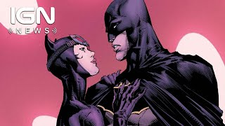 Catwoman Responds to Batman's Marriage Proposal - IGN News