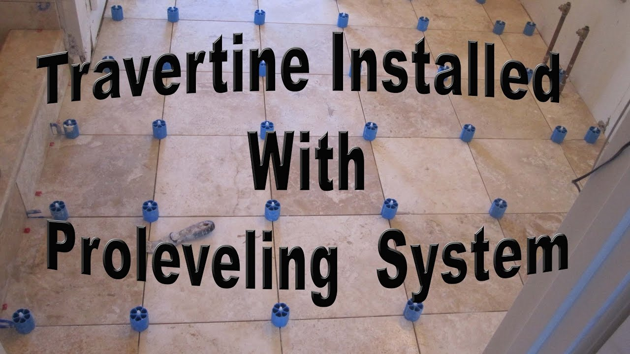 How to install travertine tile with Proleveling System