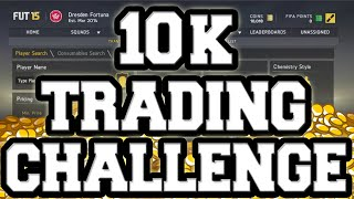 FIFA 15 ULTIMATE TEAM - 10K TRADING CHALLENGE Thumbnail