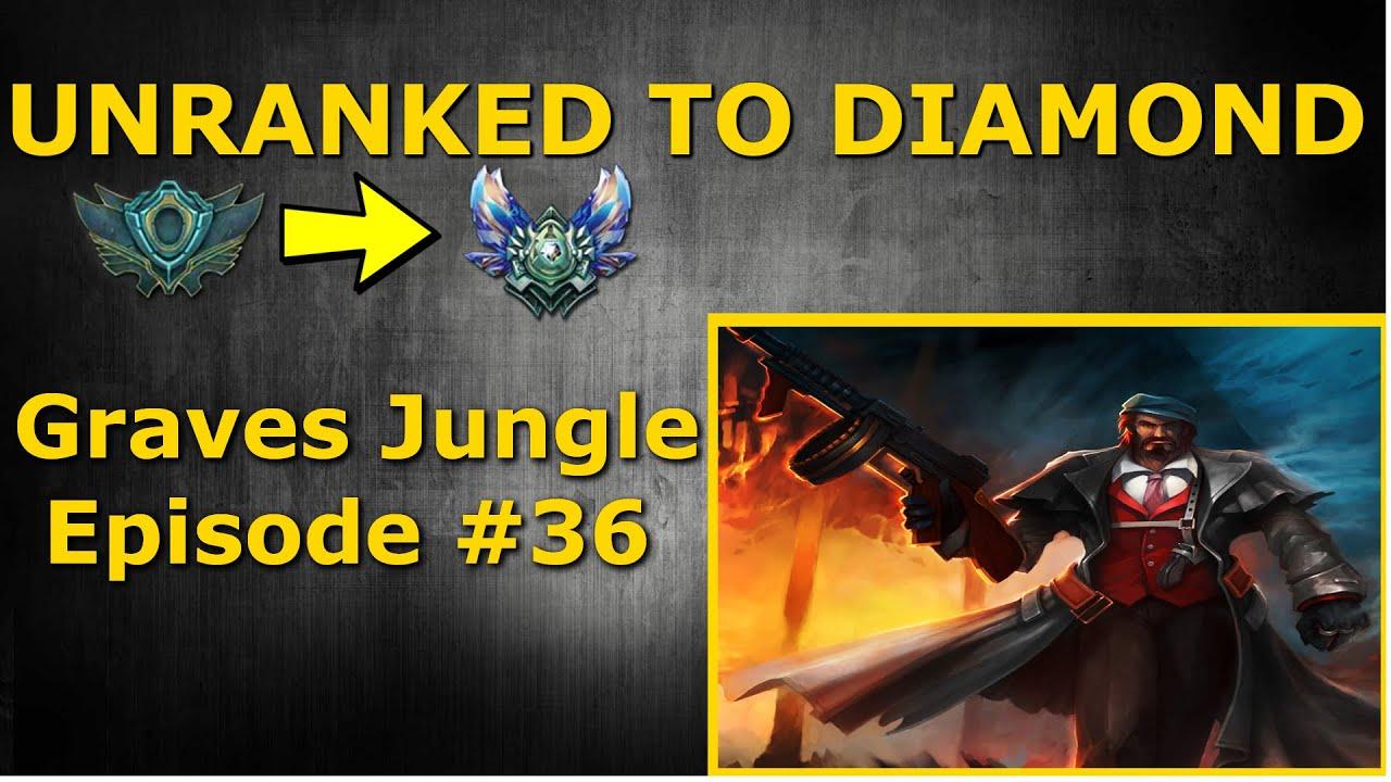 Download Unranked to Diamond - Graves Jungle Season 6 - Episode #36
