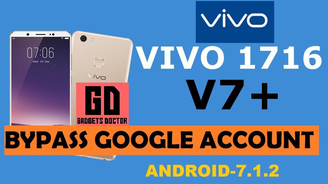 Vivo V7 Plus (Vivo 1716) Bypass FRP