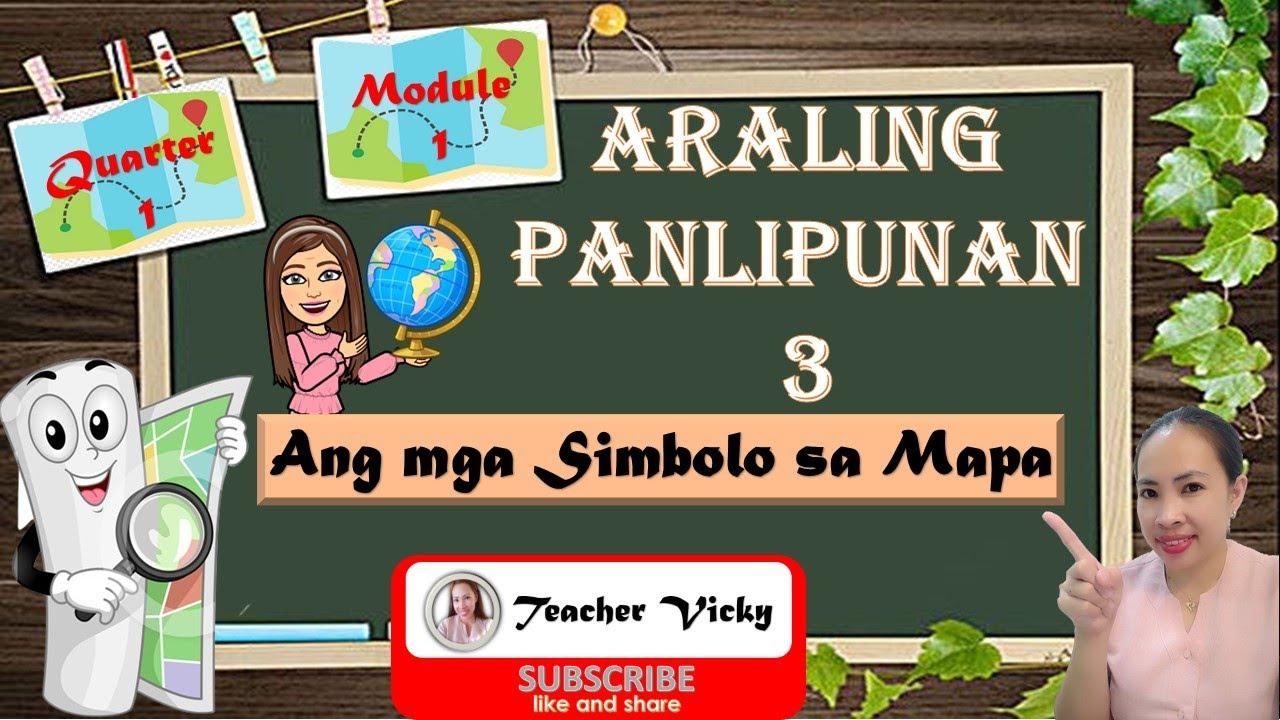 Araling Panlipunan 3 | Quarter 1 | Module 1 | Ang mga Simbolo sa Mapa