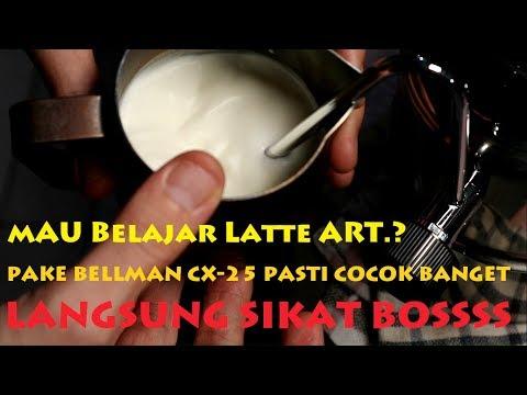 Belajar Latte Art pakai BELLMAN CAPPUCCINO CX-25 ( Tentang Kopi )