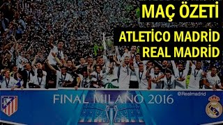 Şampiyon Ligi Final | Real Madrid 1-1 Atletico Madrid (Maç Özeti)