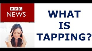 BBC News EFT What is Tapping? End anxiety and stress