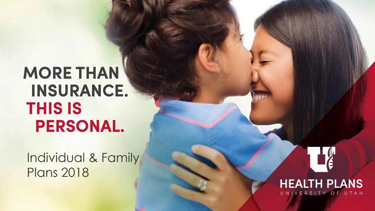 University of Utah Health Plans 2018 Individual & Family - Broker  Presentation