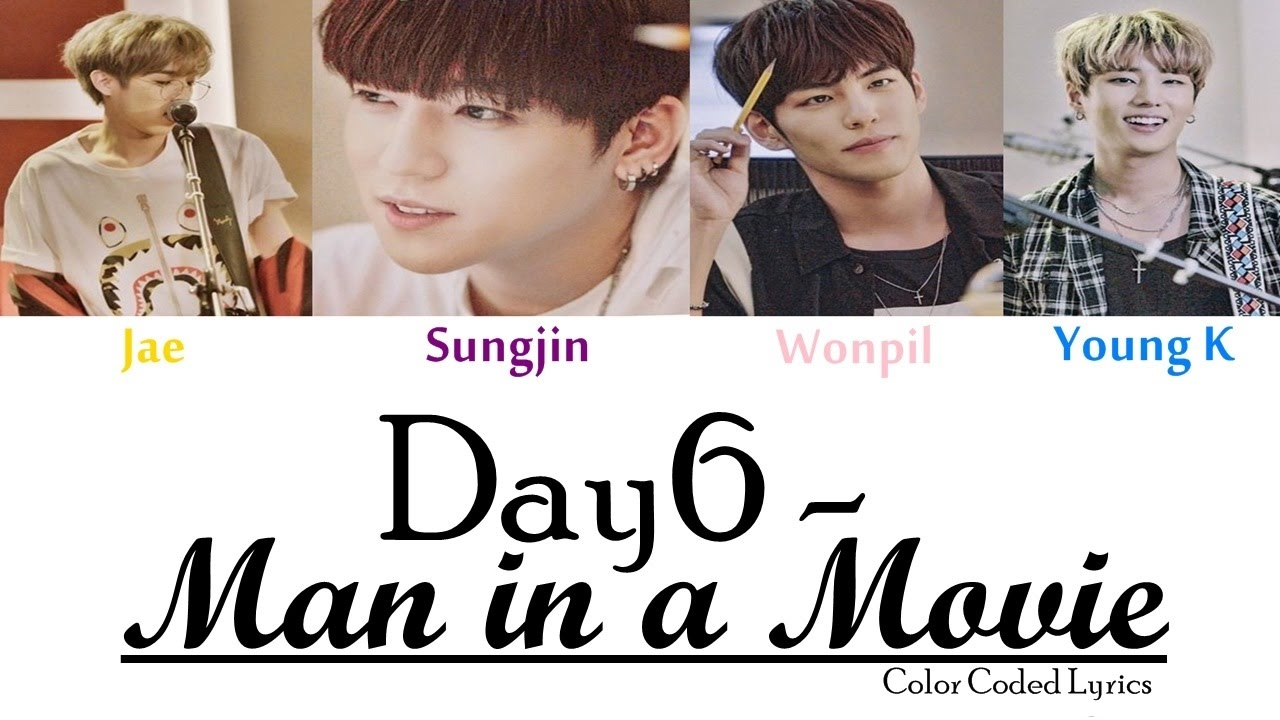 DAY6 - Man in a Movie (Color Coded LYRICS)