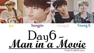 Video DAY6 - Man in a Movie (Color Coded LYRICS) download MP3, 3GP, MP4, WEBM, AVI, FLV Desember 2017