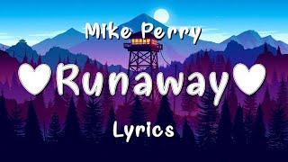 Download lagu Mike Perry Runaway MP3