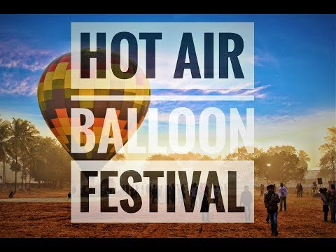 4th Tamil Nadu International Hot Air balloon festival 2018 | Soul & Fuel |