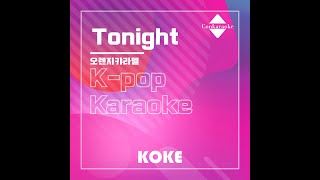 Tonight : Originally Performed By 오렌지캬라멜 Karaoke Verison