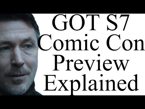Game of Thrones Season 7 Comic Con Preview Explained