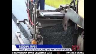 ROADS LINKING UGANDA, DRC AND KENYA FOR UPGRADE