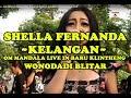 SHELLA FERNANDA - KELANGAN OM MANDALA LIVE IN BARU KLINTHENG WONODADI BLITAR