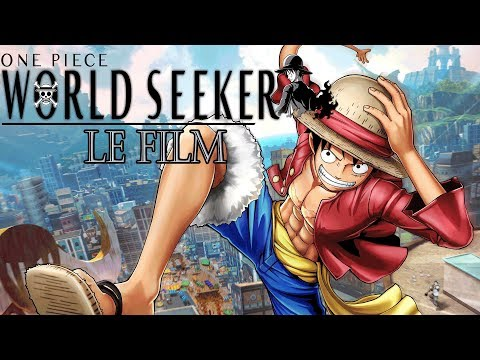 One Piece World Seeker - Le Film - HD- VOSTFR (Non Commenté)