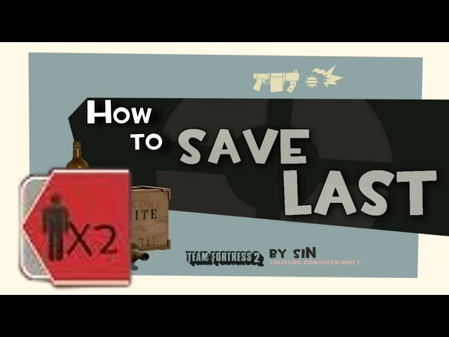 TF2: How to save last