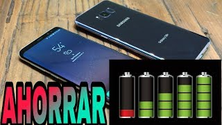 Trucos Ahorrar Batería S8, S8 plus ,Note 8 Note 9 S9, S9 plus, Note 9, huawei, oneplus, bq, xiaomi,