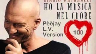Biagio Antonacci-Ho la musica nel cuore(Pèèjay L.V. Version)