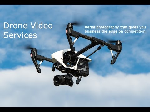 Drone Video Services - Using UAV For Aerial Photography & Videography.  Video Marketing Tips