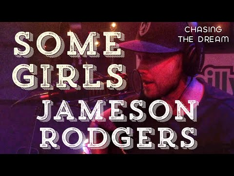 Jameson Rodgers - Some Girls - Chasing The Dream series 2