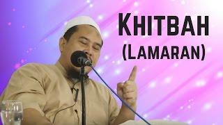 Khitbah (Lamaran) Dalam Islam - Ustadz Muhtarom