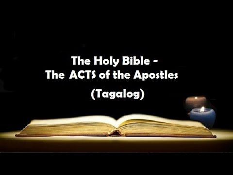 (05) The Holy Bible: ACTS Chapter 1 to 28 (Tagalog Audio)