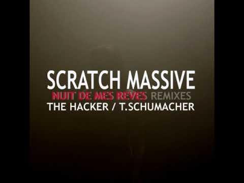 Scratch Massive   Nuit de mes rêves Thomas Schumacher Remix