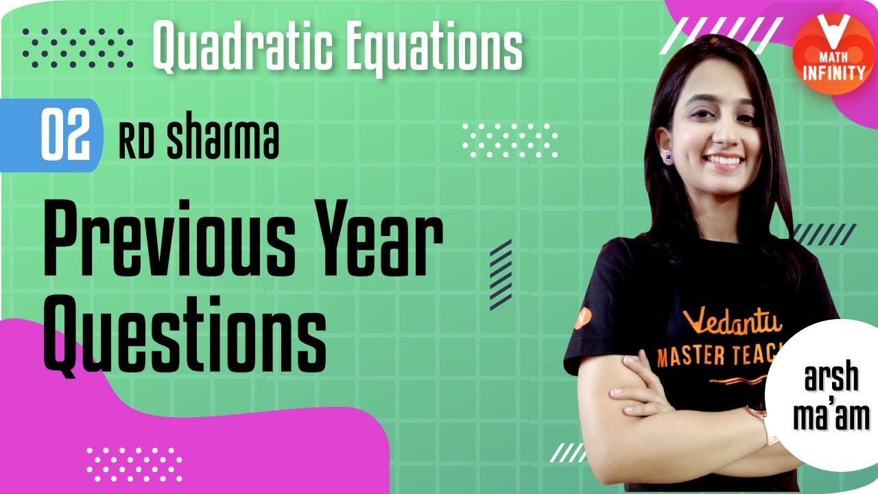 Quadratic Equations -2 | RD Sharma Class 10 | Previous Year Questions | Class 10 Maths | Vedantu.