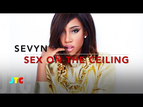 Sevyn Streeter - Sex On The Ceiling (Lyrics)