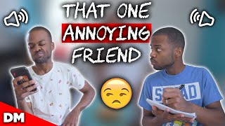 THAT ONE ANNOYING FRIEND | FUNNY COMEDY SKIT!