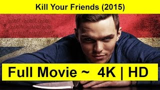 Kill Your Friends Full Length'MOVIE 2015