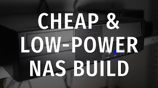 Building A Cheap & Low Power Home Server